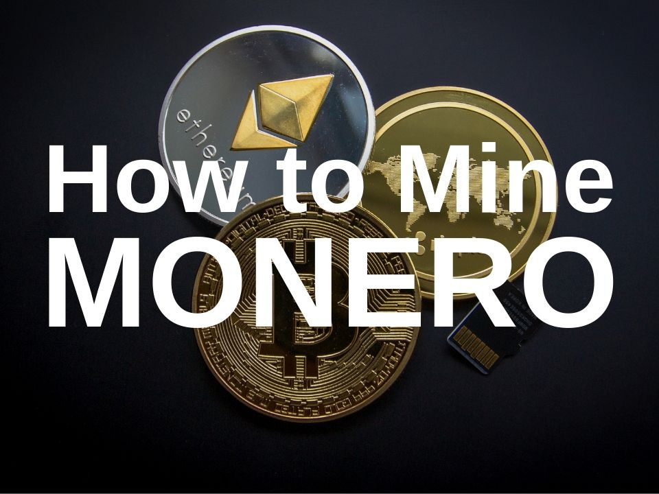 How to mine Monero cryptocurrency