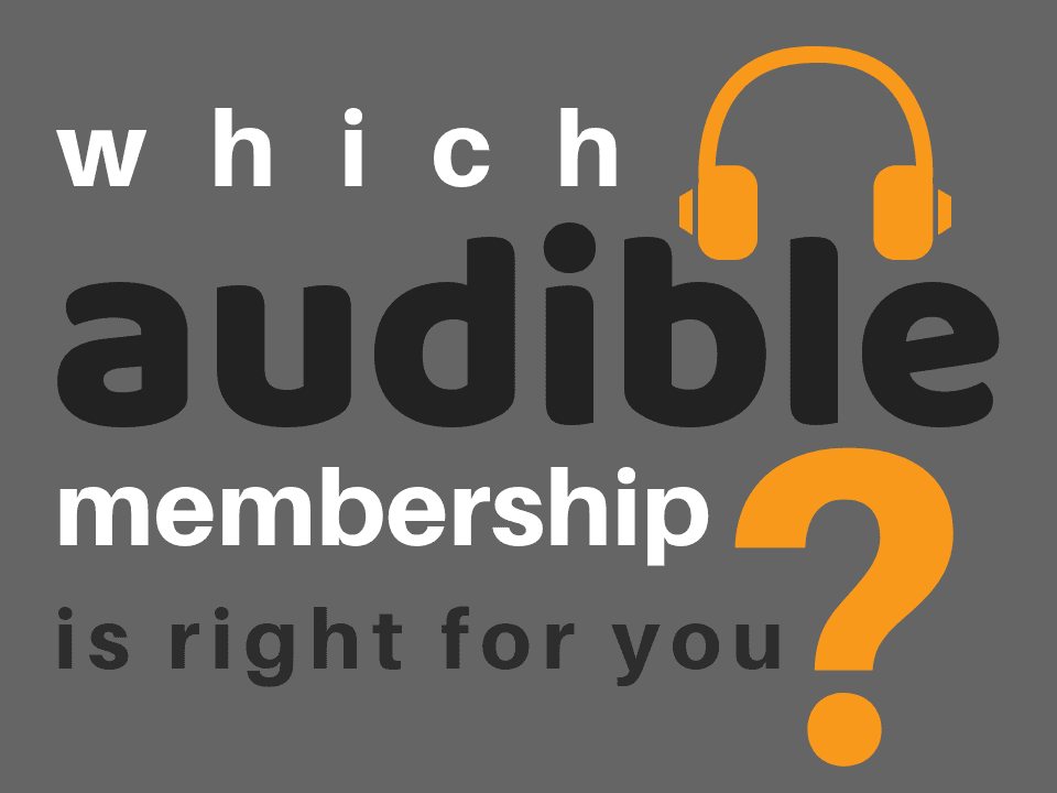 Which Audible membership is right for you?