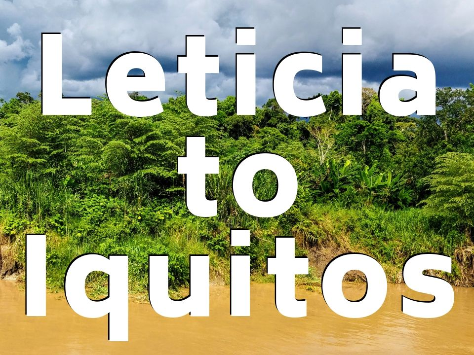 Leticia, Colombia to Iquitos, Peru by slow boat on the Amazon River