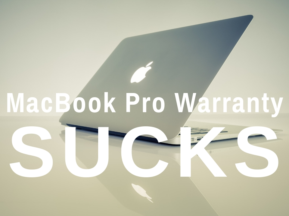 Apple's MacBook Pro warranty sucks