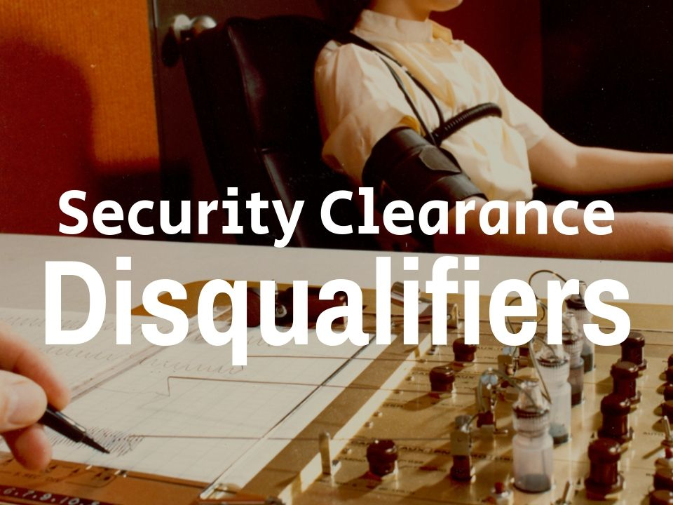 Secret security clearance disqualifiers