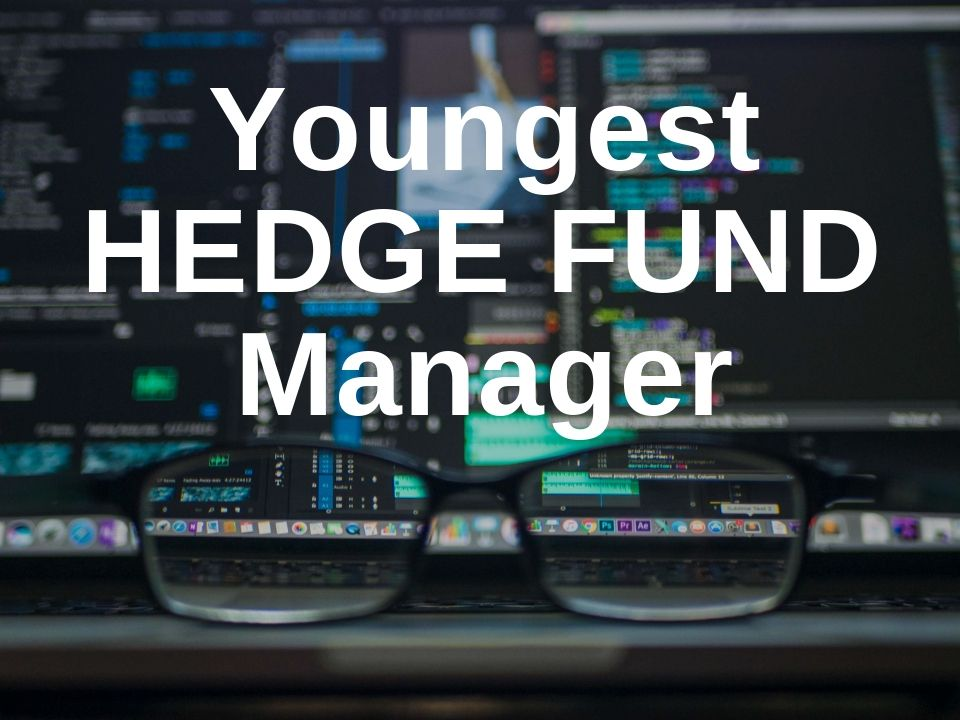 Youngest hedge fund manager