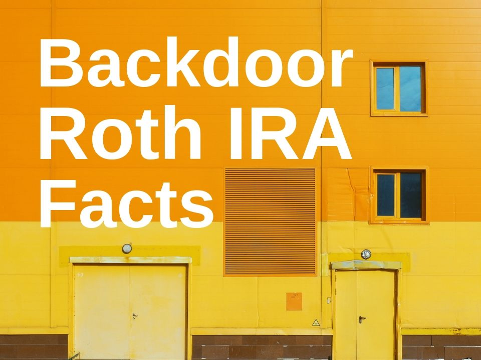 Backdoor Roth IRA facts