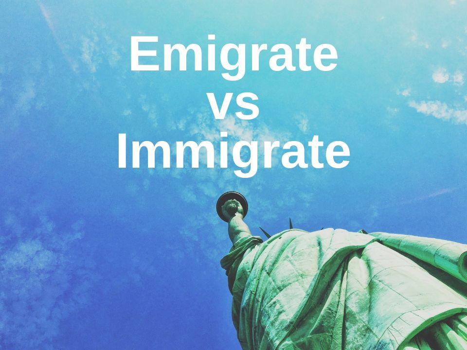 Emigrate vs immigrate