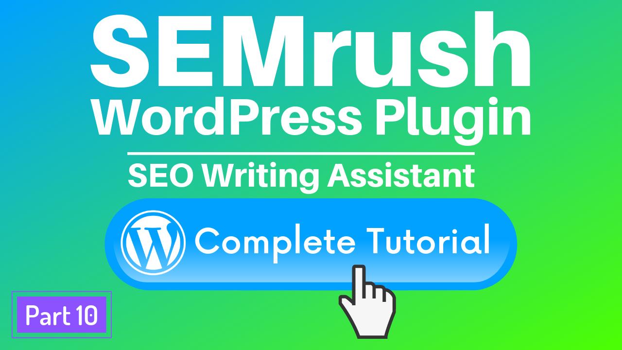 SEMrush SEO Writing Assistant WordPress plugin review